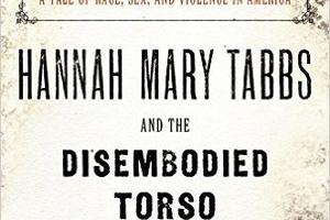 "Naslovnica knjige ""Hannah Mary Tabbs and the Disembodied Torso"""